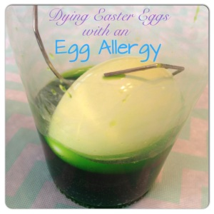 Dying Easter Eggs with an Egg Allergy