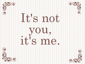 it's not you