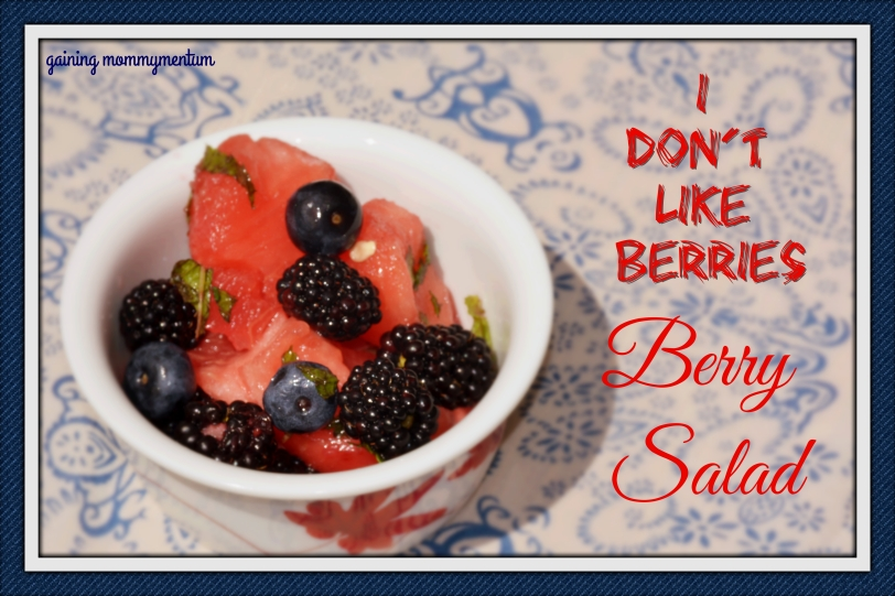 I don't like berries berry salad
