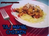 taj mahal chicken